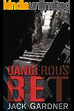 Dangerous Bet: A financial thriller