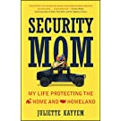 Security Mom: My Life Protecting the Home and Homeland