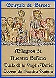Milagros de Nuestra Señora, El duelo que fizo la Virgen María y Loores de Nuestra Señora
