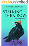 Stalking the Crow: Tony Crow private detective (The Tony Crow private investigator mystery series Book 3)