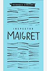 Inspector Maigret Omnibus: Volume 1: Pietr the Latvian; The Hanged Man of Saint-Pholien; The Carter of 'La Providence'; The Grand Banks Café Kindle Edition
