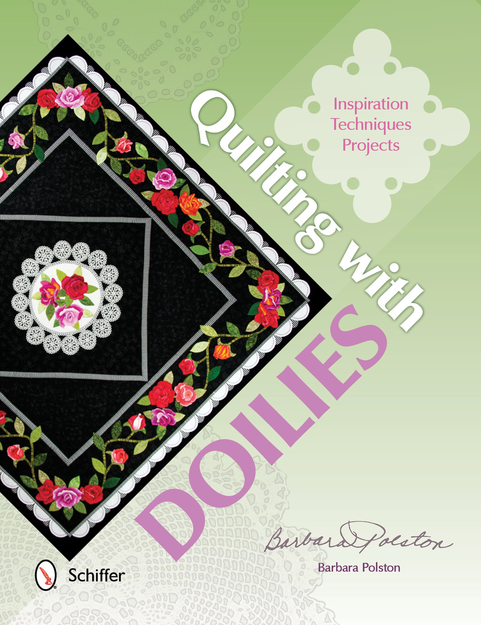 Quilting with Doilies: Inspiration, Techniques, Projects