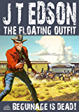 Floating Outfit 40: Beguinage is Dead (A Floating Outfit Western)