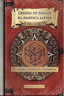 Diseño y narrativa transmedia: Teoría y práctica (Diseño de juegos en América latina II