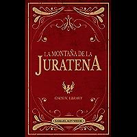 La Montaña De La Juratena: Los Tiempos del Fin (Spanish Edition)