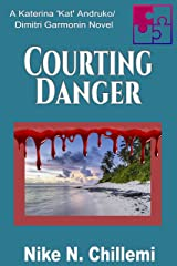"Courting Danger: A Katerina ""Kat"" Andruko/Dimitri Garmonin Novel (Authorized Operations (AO) Book 3) Kindle Edition"