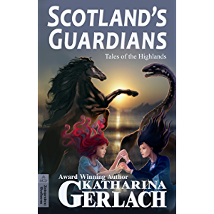 Scotlands Guardians: Myths and Legends from the Highlands