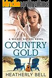 Country Gold: A Wilder sisters Nashville superstar reunion romance