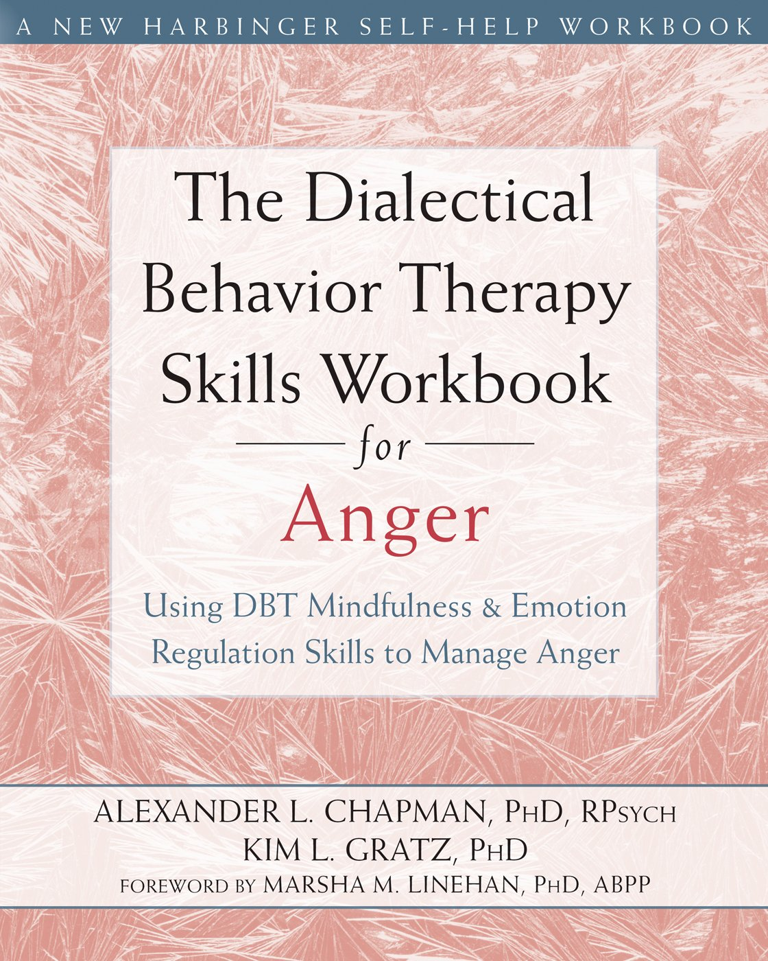 Workbooks therapy workbooks : The Dialectical Behavior Therapy Skills Workbook for Anger: Using ...