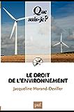 Le droit de l'environnement: « Que sais-je ? » n° 2334