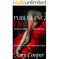A Guide to Making Your First $1,000: Self-Publishing Tips, Tricks & Notes for 2018 (Publishing Erotica Book 1)