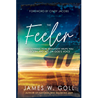 The Feeler: Discovering How Sensitivity Helps You Discern and Act on God's Voice (English Edition)
