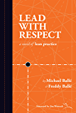 Lead With Respect: A Novel of Lean Practice (English Edition)