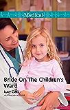 Mills & Boon : Bride On The Children's Ward
