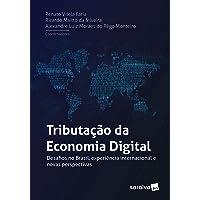 Tributação na economia digital - 1ª edição de 2018: Desafios no Brasil, experiência internacional e novas perspectivas