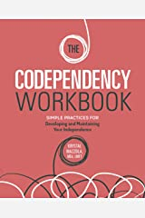 The Codependency Workbook: Simple Practices for Developing and Maintaining Your Independence Kindle Edition