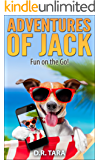 Adventures of Jack: Fun on the Go! (Jack Russell Adventure Series Book 2)