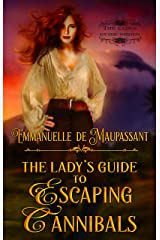 The Lady's Guide to Escaping Cannibals (The Lady's Guide... Book 3) Kindle Edition