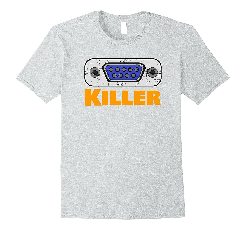 8d79117f Serial Killer 9-pin serial port funny computer geek tshirt-TH - TEEHELEN
