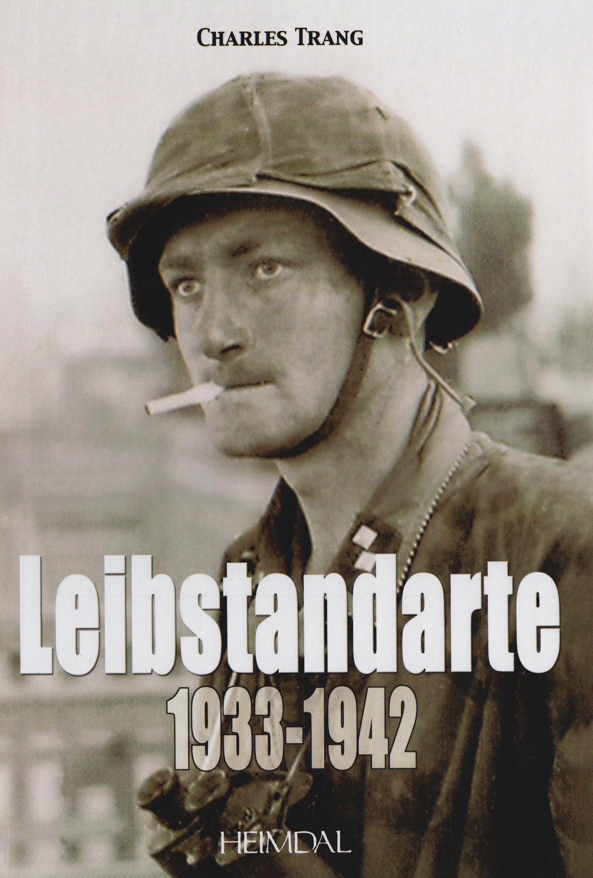 Leibstandarte, Tome 1: 1933 - 1942 (French language) (French Edition) by Heimdal