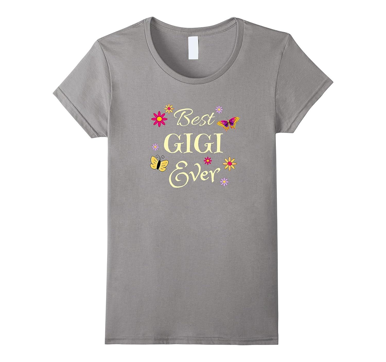 Best GIGI Ever T-shirt, Pretty Grandmother gift of love-TH