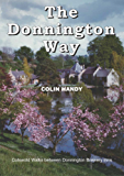 The Donnington Way: The Donnington Way a History of Donnington Brewery and walk between the Donnington Inns. (Walkabout)