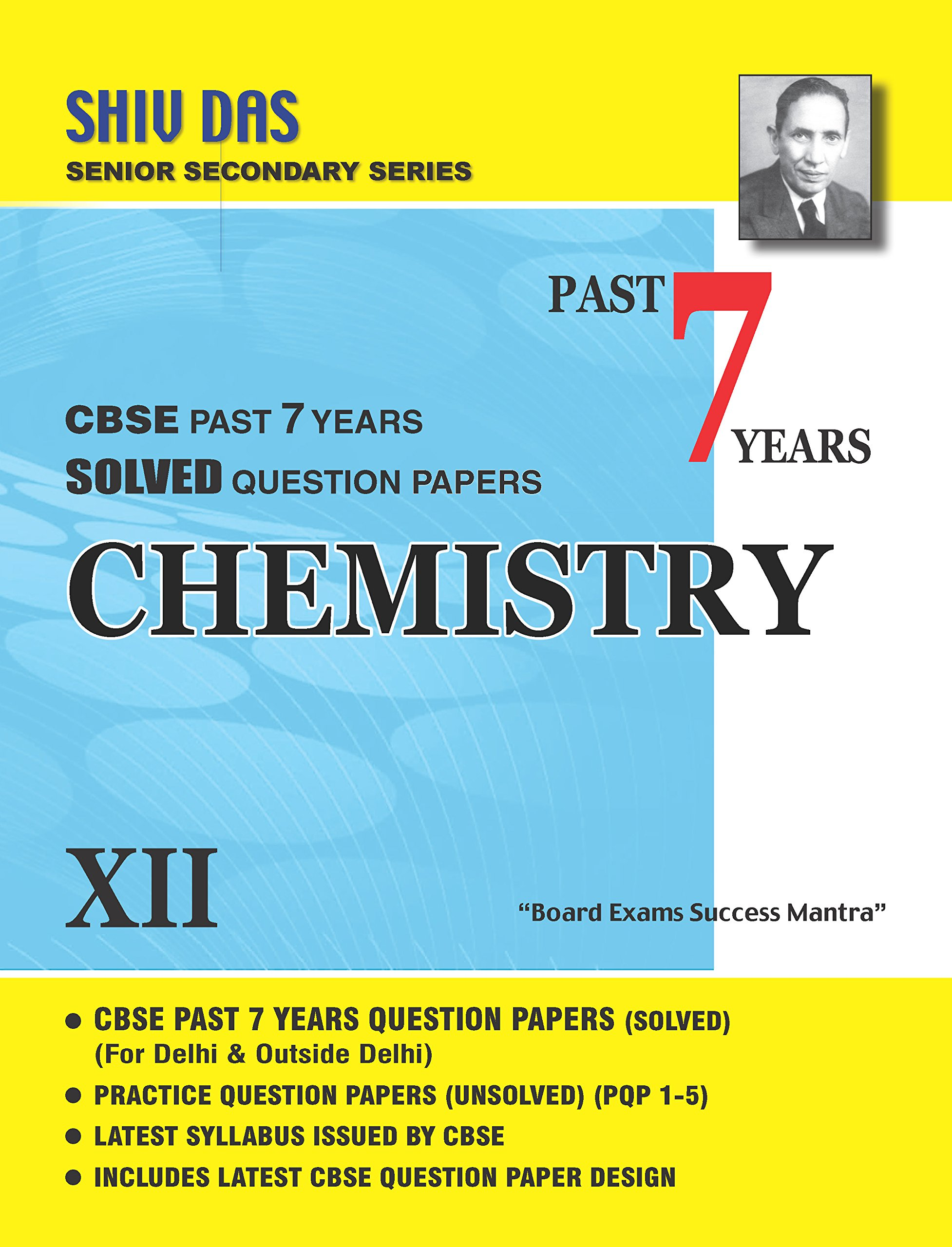 Shiv Das-Class 12-Chemistry- Past 7 Years Solved Question Papers ...