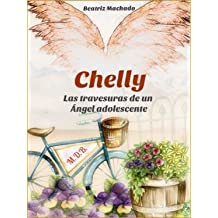 CHELLY: Las travesuras de un ángel adolescente (Spanish Edition) Oct 17, 2015