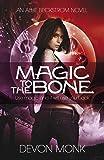 Magic to the Bone (An Allie Beckstrom Novel)