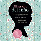 El cerebro del niño [The Brain of the Child]: 12 estrategias revolucionarias para