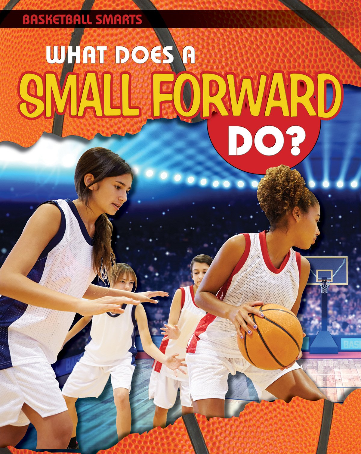 What Does a Small Forward Do? (Basketball Smarts)