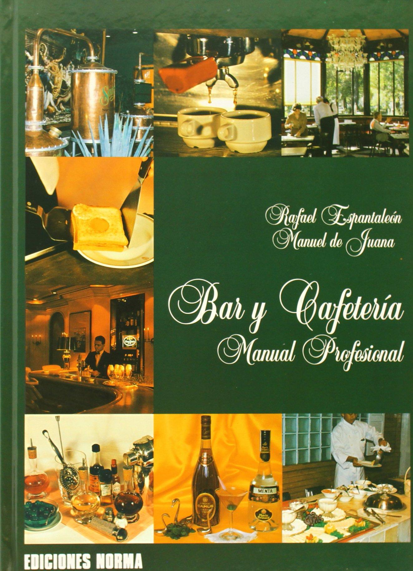 Bar y cafeteria: Manual profesional (Hostelería): Amazon.es: Espantaleon, Rafael, De Juana Setien, Manuel: Libros
