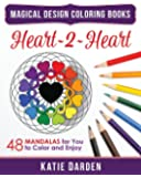 Heart~2~Heart: 48 Mandalas for You to Color & Enjoy (Magical Design Coloring Books) (Volume 1)