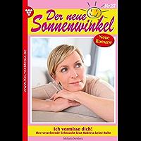 Der neue Sonnenwinkel 37 – Familienroman: Ich vermisse dich! (German Edition)