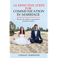 10 effective steps for communication in marriage: Resolve all conflicts in marriage by meditation method (English Edition)
