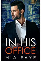 In His Office: An Enemies to Lovers Standalone Romance Kindle Edition