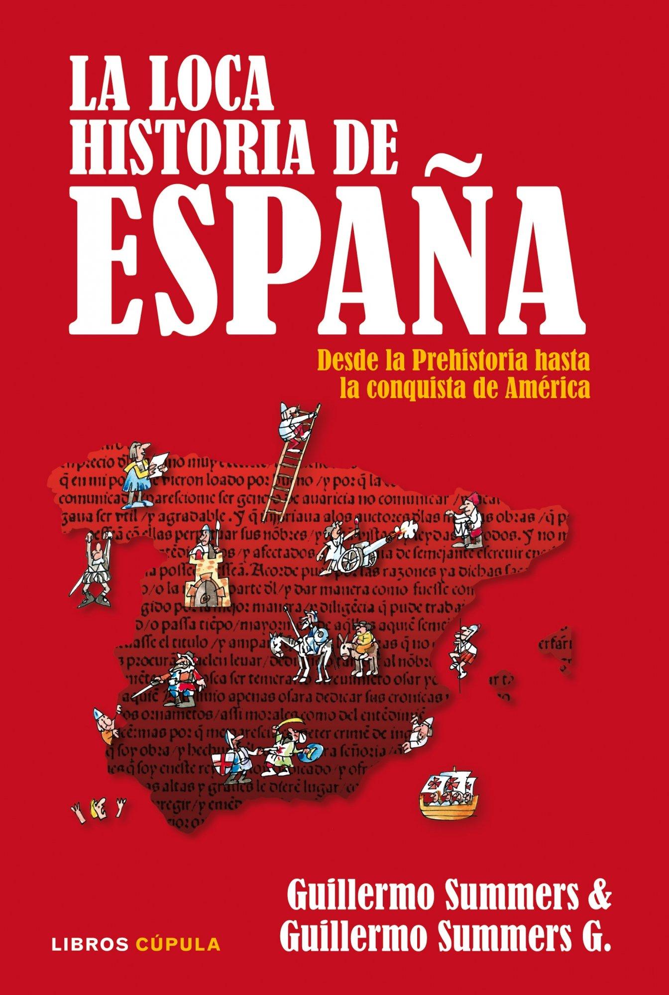 La loca Historia de España: Desde la Prehistoria hasta la conquista de América Humor: Amazon.es: Summers, Guillermo, Summers G., Guillermo: Libros