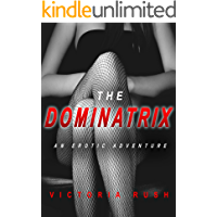 The Dominatrix: An Erotic Adventure (Lesbian / Bisexual Erotica) (Jade's Erotic Adventures Book 12)