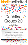 Doubling Groups 2.0: How Andy Stanley and a whole generation of churches are exploding with doubling groups and the power of hospitality.