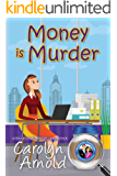 Money is Murder (McKinley Mysteries: Short & Sweet Cozies Book 3)