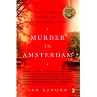 Murder in Amsterdam: Liberal Europe, Islam and the Limits of Tolerance