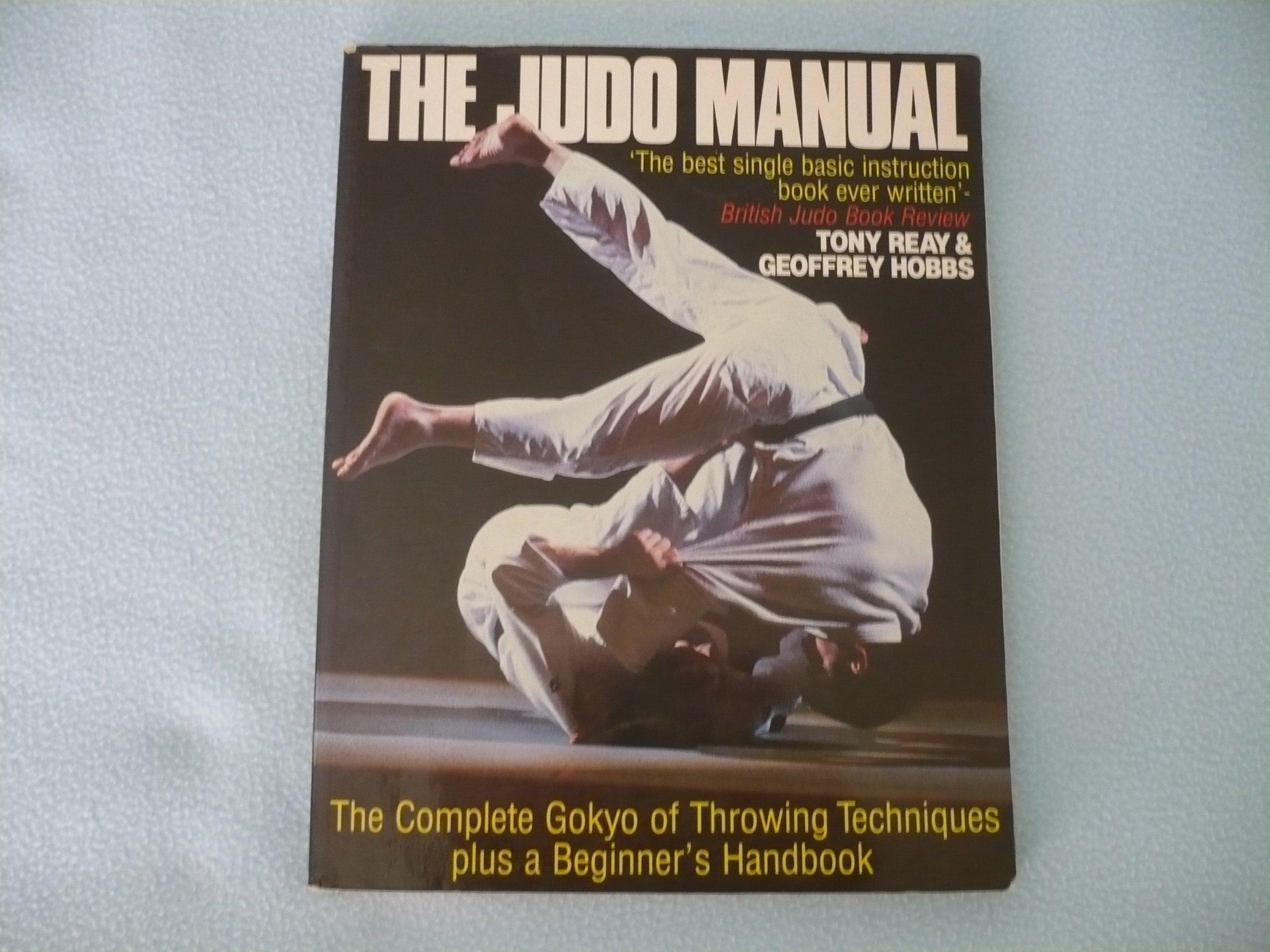 The Judo Manual: Amazon.co.uk: Geoff Hobbs, Tony Reay: 9780091750206: Books