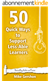 50 Quick Ways to Support Less-Able Learners (Quick 50 Teaching Series Book 19) (English Edition)