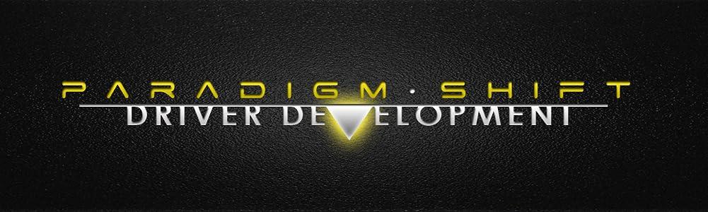 Paradigm Shift Driver Development