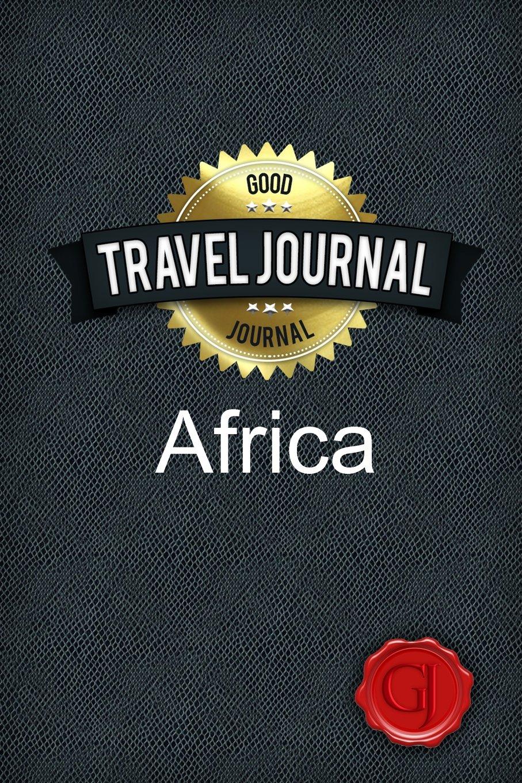 Read Online Travel Journal Africa pdf epub