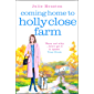 Coming Home to Holly Close Farm: Addictive, heart-warming and laugh-out-loud funny