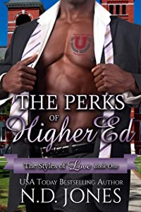 The Perks of Higher Ed: An Office Romance (The Styles of Love Book 1)
