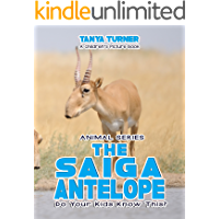 THE SAIGA ANTELOPE Do Your Kids Know This?: A Children's Picture Book (Amazing Creature Series 55)