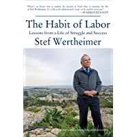 The Habit of Labor: Lessons from a Life of Struggle and Success (English Edition)
