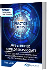 AWS Certified Developer Associate Practice Tests [2021]: 390 AWS Practice Exam Questions with Answers & detailed Explanations Kindle Edition